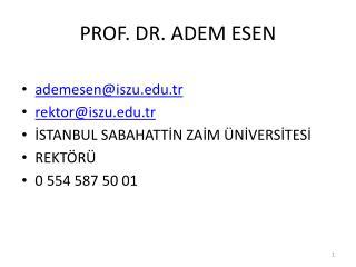 PROF. DR. ADEM ESEN
