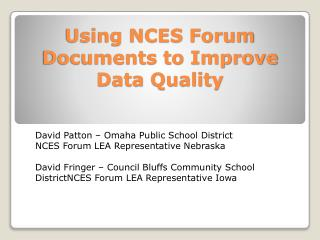 Using NCES Forum Documents to Improve Data Quality