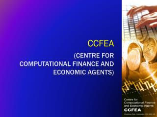 (Centre for  Computational Finance and Economic Agents)