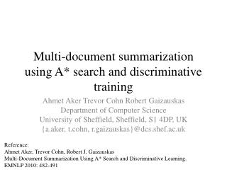 Multi-document summarization using A* search and discriminative training