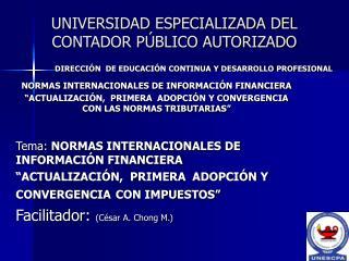 UNIVERSIDAD ESPECIALIZADA DEL CONTADOR P BLICO AUTORIZADO