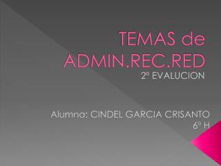 TEMAS de ADMIN.REC.RED
