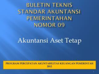 Buletin Teknis Standar Akuntansi Pemerintahan Nomor 09