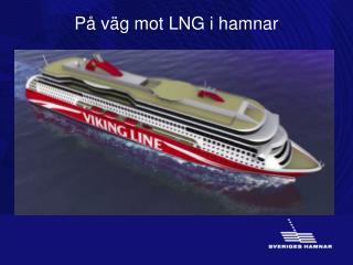 På väg mot LNG i hamnar