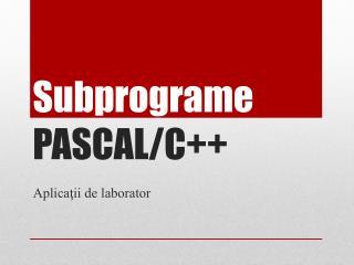 Subprograme PASCAL/C++