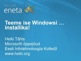 Teeme ise Windowsi …  installika !