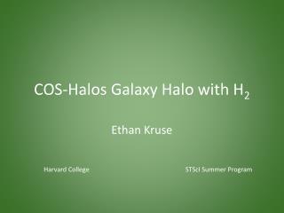 COS-Halos Galaxy Halo with H 2
