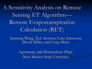 A Sensitivity Analysis on Remote Sensing ET Algorithm  Remote Evapotranspiration Calculation RET