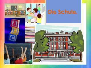 Die  Schule .