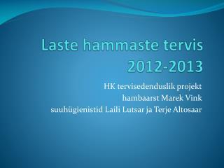 Laste hammaste tervis 2012-2013