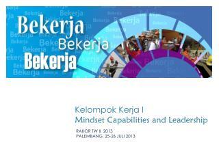 Kelompok Kerja  I Mindset Capabilities and Leadership