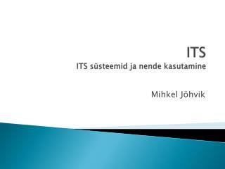 ITS ITS süsteemid ja nende kasutamine