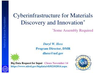 Cyberinfrastructure for Materials Discovery and Innovation * * Some Assembly Required