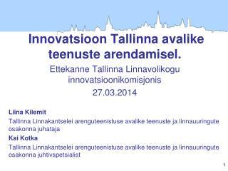 Innovatsioon Tallinna avalike teenuste arendamisel.