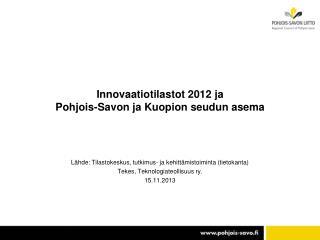 Innovaatiotilastot 2012 ja  Pohjois-Savon ja Kuopion seudun asema