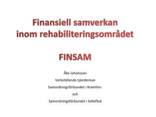Finansiell samverkan inom rehabiliteringsomr�det FINSAM