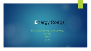 E nergy Roads