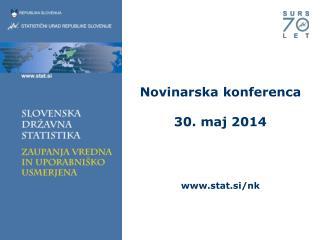 Novinarska konferenca 30. maj 2014 stat.si/nk