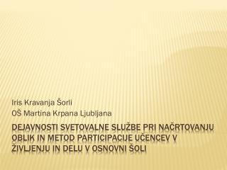 Iris Kravanja Šorli OŠ Martina Krpana Ljubljana