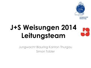 J+S Weisungen 2014 Leitungsteam