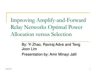 Improving Amplify-and-Forward Relay Networks Optimal Power Allocation versus Selection
