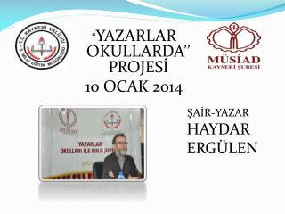 """"""" YAZARLAR OKULLARDA'' PROJESİ 10 OCAK 2014"""