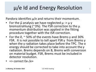 μ/e Id and Energy Resolution