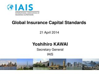 Global Insurance Capital Standards  21 April 2014