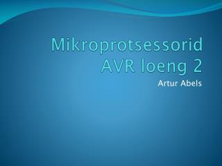 Mikroprotsessorid AVR loeng 2