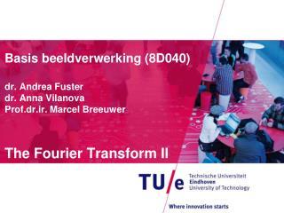 The Fourier Transform II