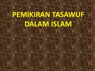 PEMIKIRAN TASAWUF DALAM ISLAM