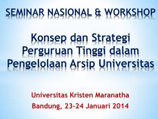 Universitas Kristen Maranatha Bandung, 23-24 Januari 2014