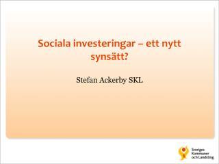 Sociala investeringar – ett nytt synsätt?