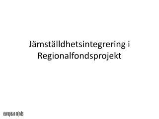 Jämställdhetsintegrering i Regionalfondsprojekt