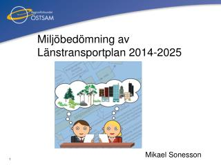 Miljöbedömning av Länstransportplan  2014-2025