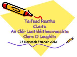 Taifead Reatha  CLeite An Clár  Luathléitheoireachta Clare O Loughlin