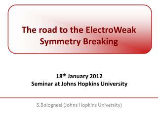 The road to the ElectroWeak Symmetry Breaking