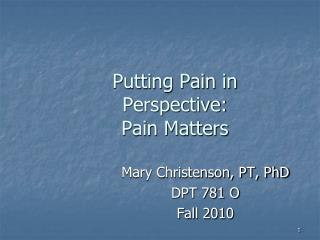 Putting Pain in Perspective:  Pain Matters