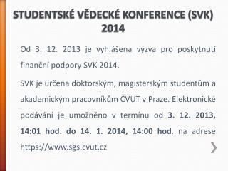 STUDENTSKÉ VĚDECKÉ KONFERENCE (SVK) 2014