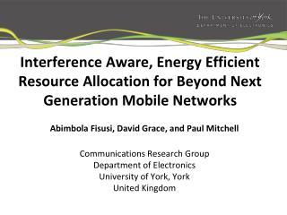 Abimbola Fisusi , David Grace, and Paul Mitchell Communications Research Group
