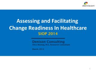 Assessing  and Facilitating  Change  Readiness In Healthcare SIOP 2014