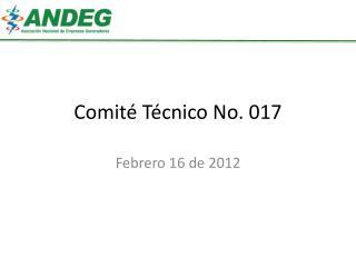 Comité Técnico No. 017