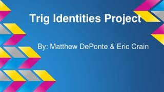 Trig Identities Project