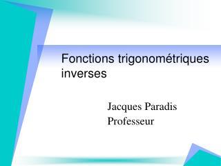 Fonctions trigonométriques inverses