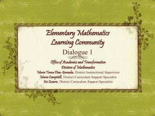 Elementary Mathematics  Learning Community Dialogue 1