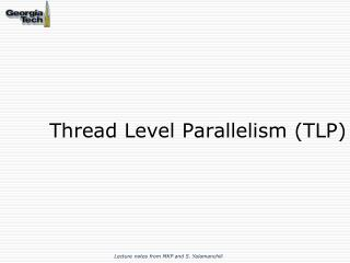 Thread Level Parallelism (TLP)