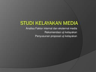 Studi Kelayakan  Media