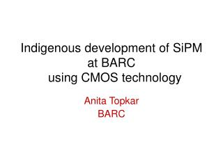 Indigenous  development of  SiPM  at BARC   using CMOS technology