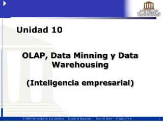 OLAP, Data Minning y Data Warehousing (Inteligencia empresarial)