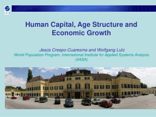 Human Capital, Age Structure and Economic Growth    Jes s Crespo-Cuaresma and Wolfgang Lutz  World Population Program, I